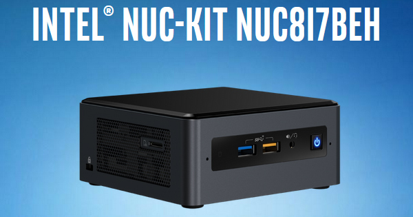 Bean Canyon: Intel NUC Kit NUC8i7BEH